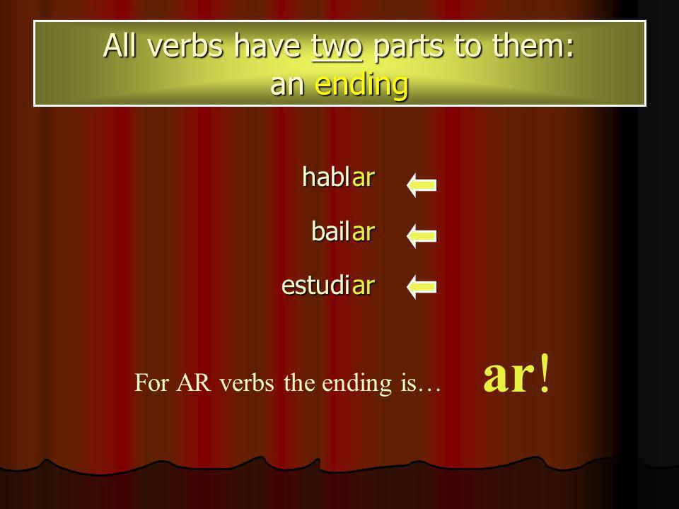 Most Spanish words that end in AR are verbs. hablbailestudiararar = to talk = to dance = to study