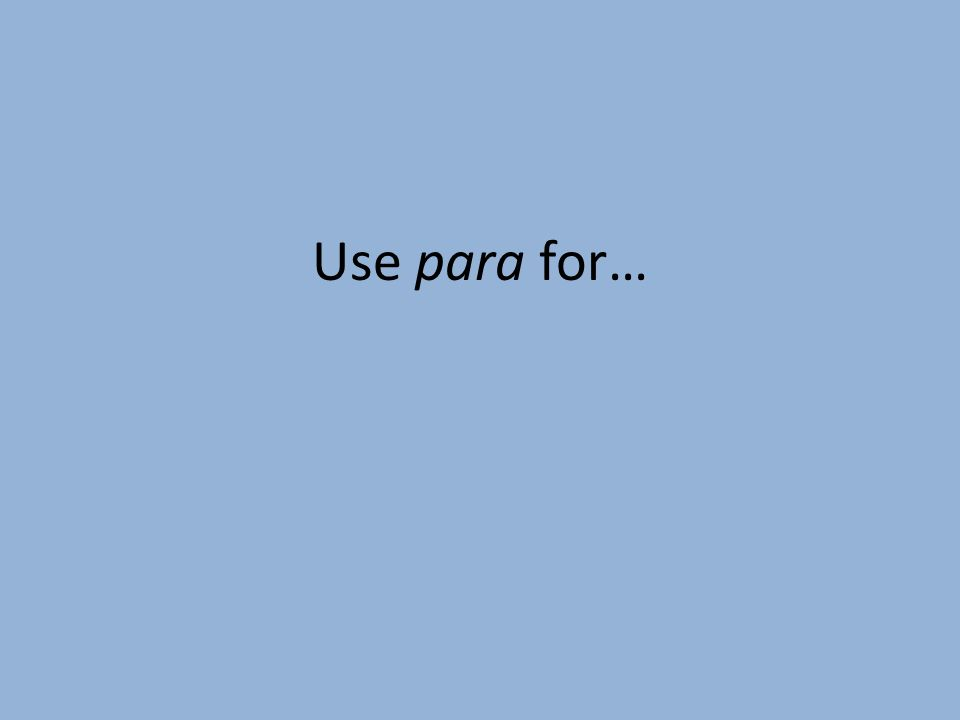 Use para for…