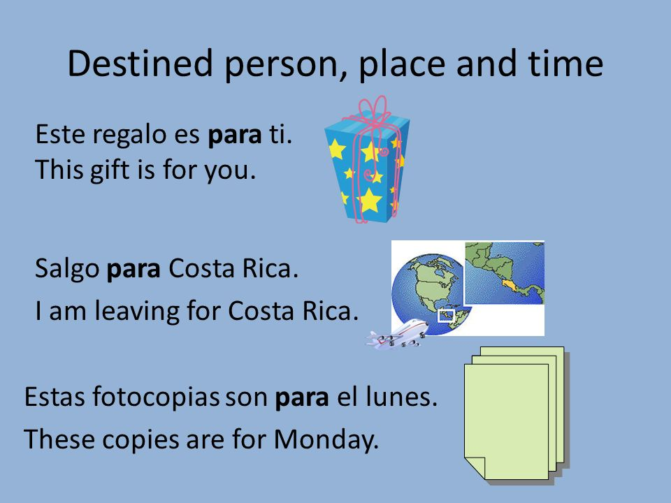 Destined person, place and time Salgo para Costa Rica.