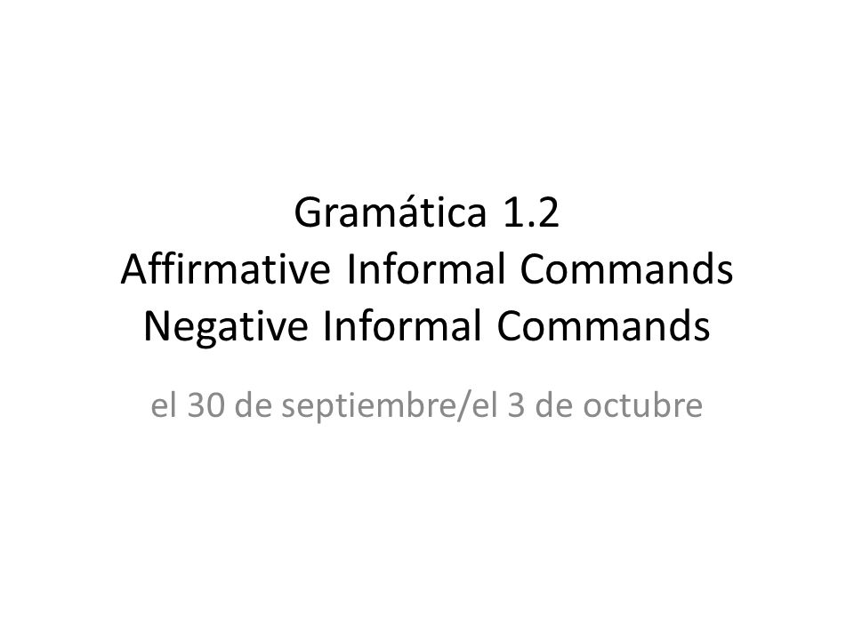 Irregular Affirmative Commands Practice C.