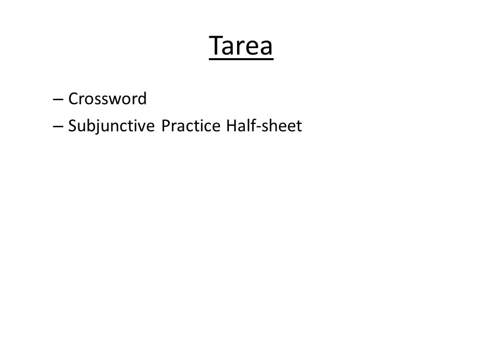 Tarea – Crossword – Subjunctive Practice Half-sheet