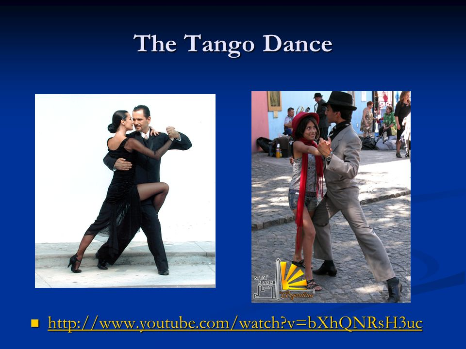 The Tango Dance http://www.youtube.com/watch?v=bXhQNRsH3uc
