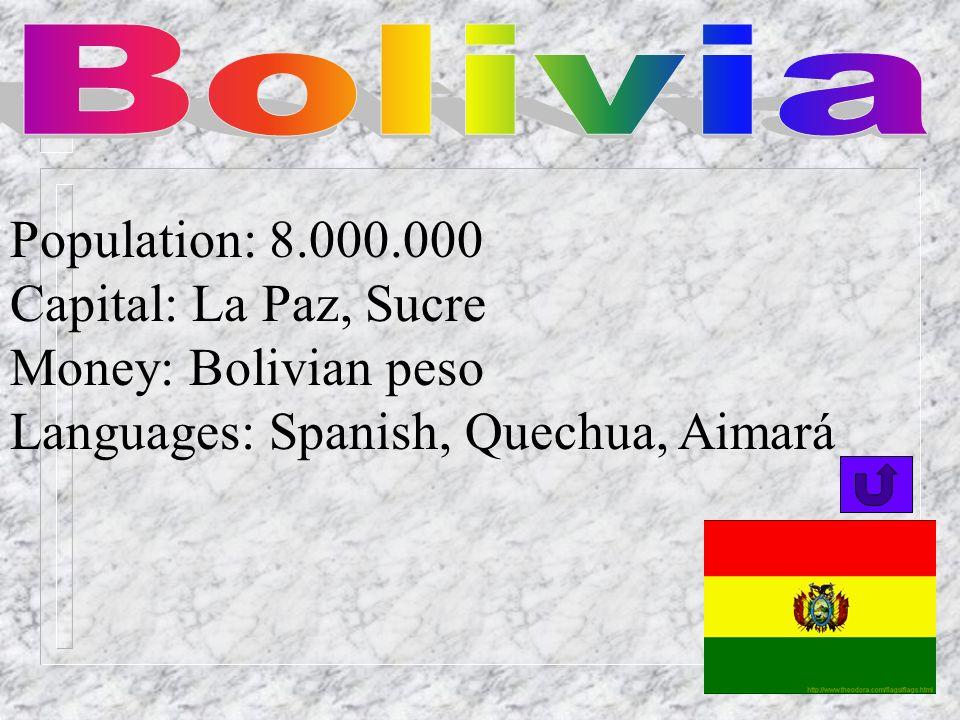 Population: 24.000.000 Capital: Lima Money: sol Languages: Spanish, Quechua, Aimará