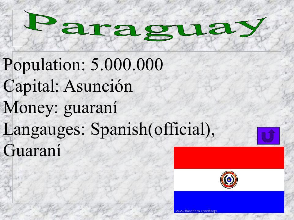 Population: 3.000.000 Capital: Montevideo Money: peso Languages: Spanish