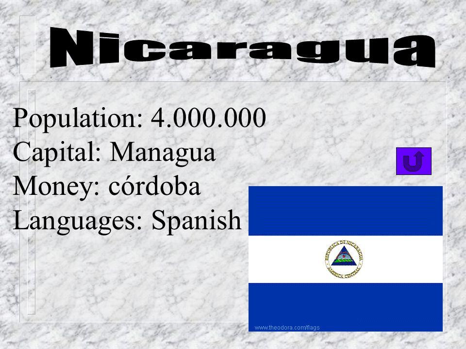 Population: 6.000.000 Capital: San Salvador Money: colón Languages: Spanish