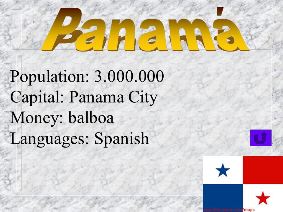 Population: 3.000.000 Capital: San José Money: colón Languages: Spanish