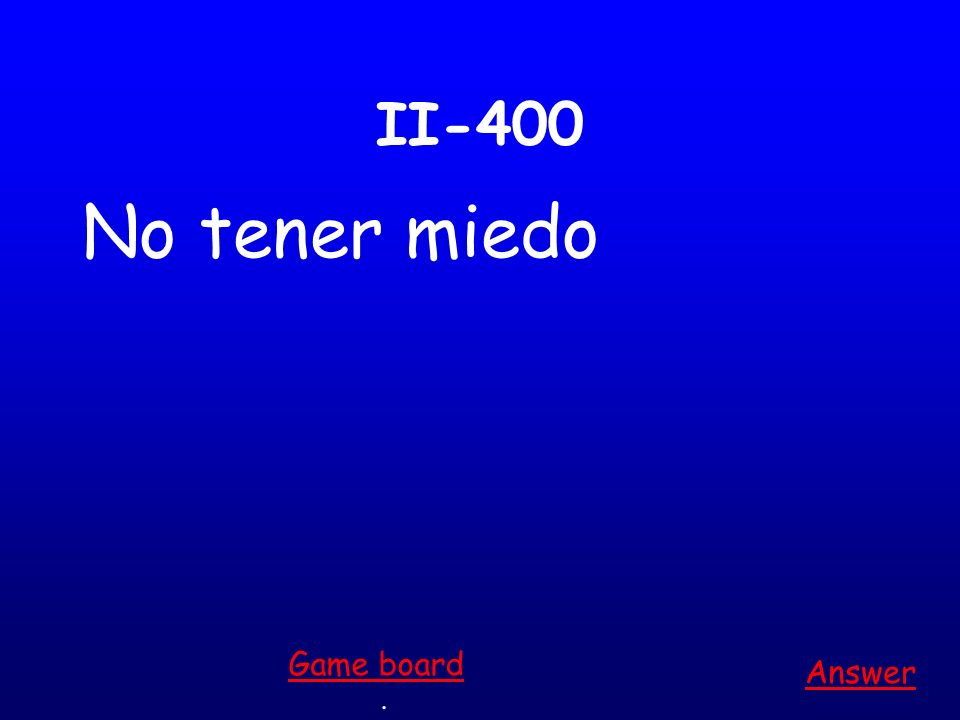 II-300 No dar respuestas Answer. Game board