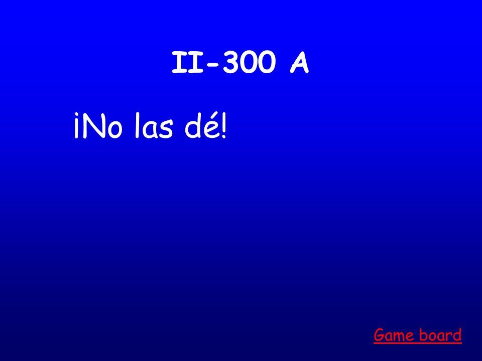 II-200 A ¡No me repita! Game board