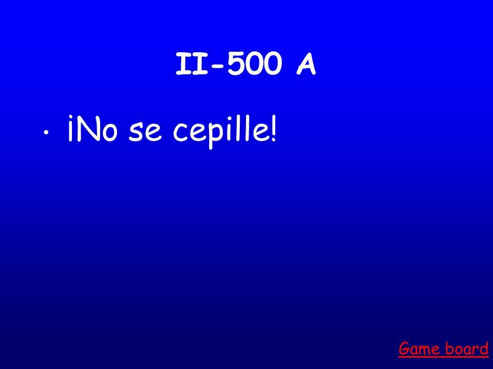 II-400 A ¡No tenga miedo! Game board