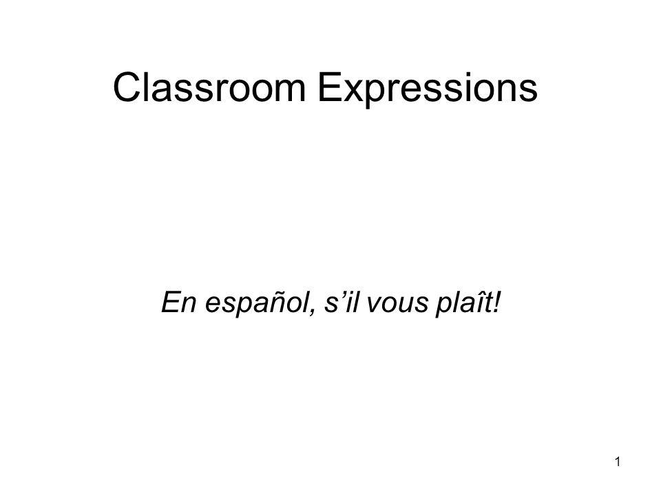 1 Classroom Expressions En español, sil vous plaît!