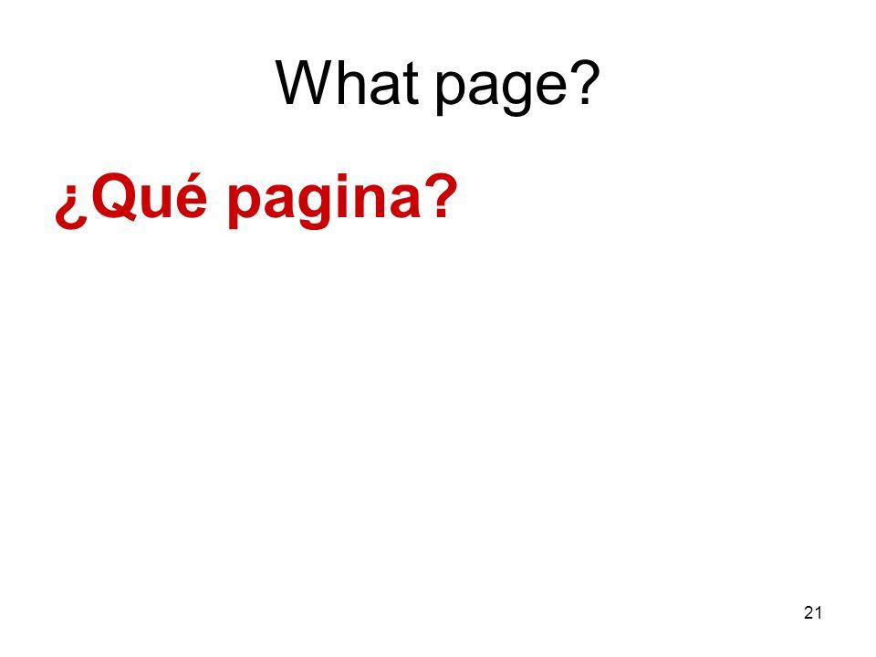21 What page? ¿Qué pagina?