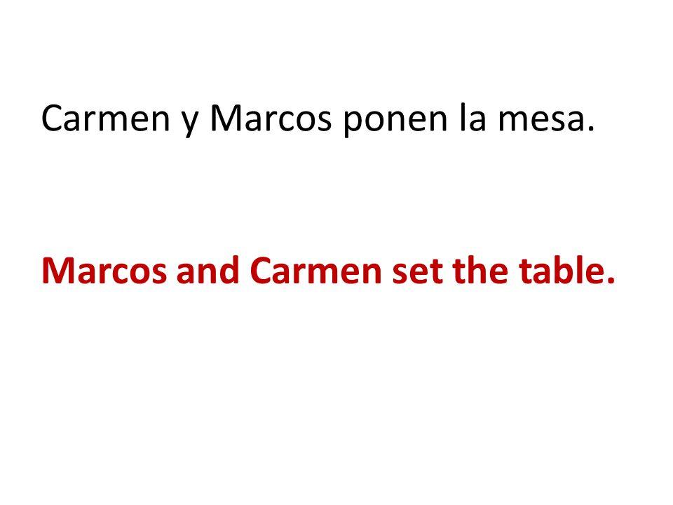 Carmen y Marcos ponen la mesa. Marcos and Carmen set the table.