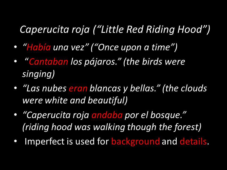 Caperucita roja (Little Red Riding Hood) Había una vez (Once upon a time) Cantaban los pájaros.