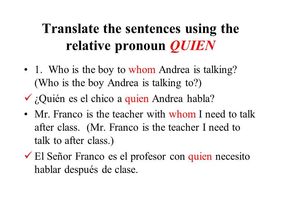 Combine the elements to form a sentence using the relative pronoun QUE Pintar / Juan (Juan is the boy who paints very well.) Juan es el chico que pint