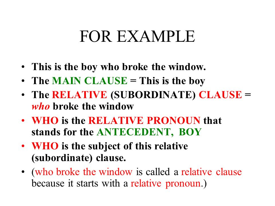 IN OTHER WORDS A RELATIVE PRONOUN connects two clauses that have a related idea. It allows the writer to combine two thoughts with a common element in