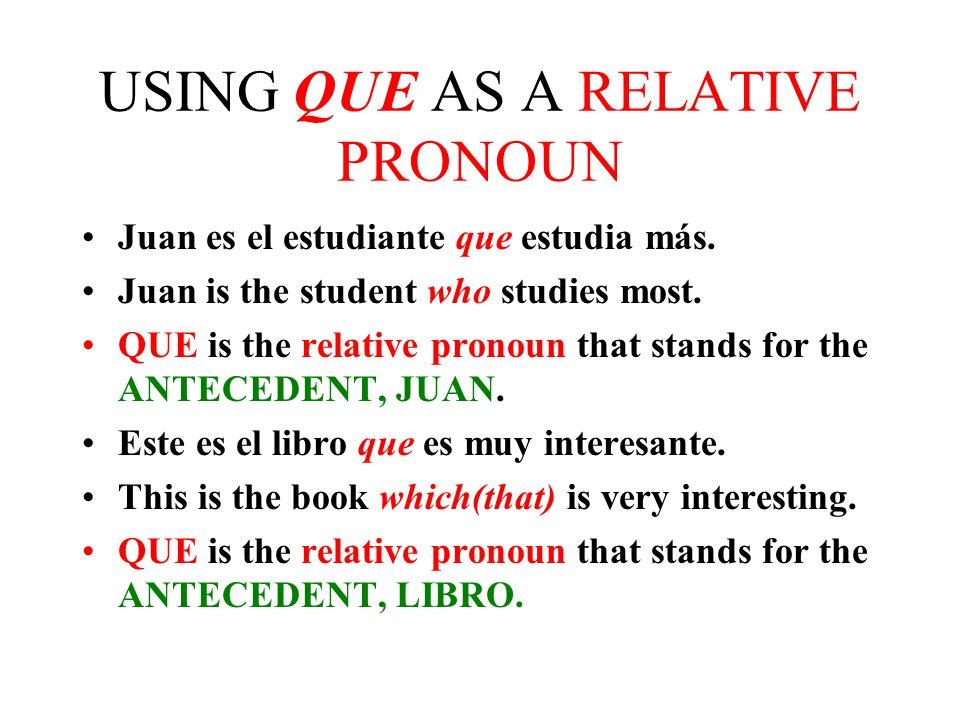QUE and QUIEN QUE is the RELATIVE PRONOUN used to refer to people or things. EXCEPT When QUE is the object of the prepositions - a, de, con it can ref