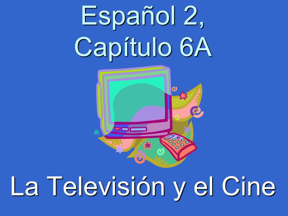 Español 2, Capítulo 6A La Televisión y el Cine