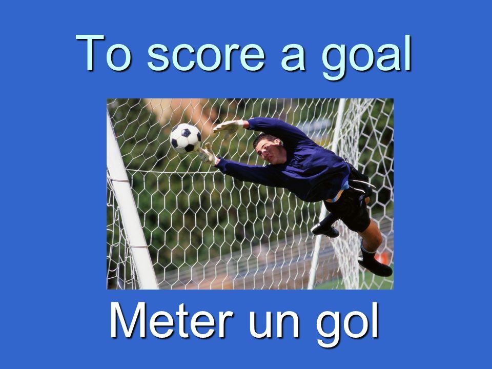 To score a goal Meter un gol