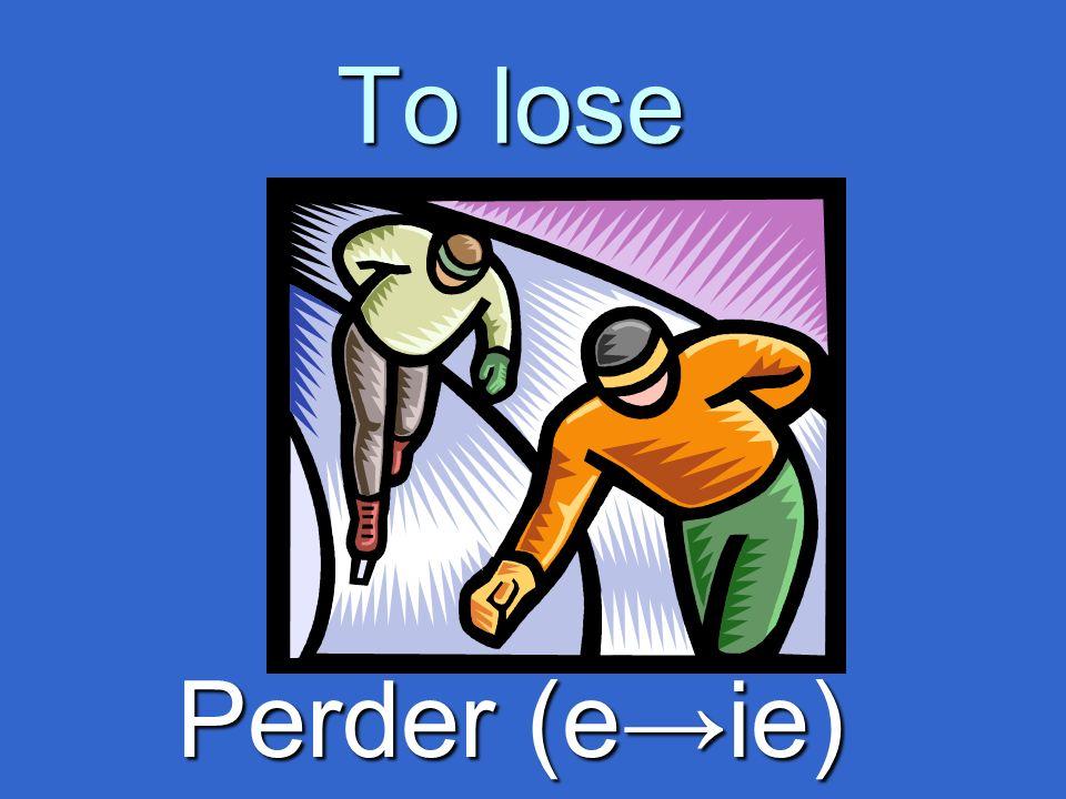 To lose Perder (eie)