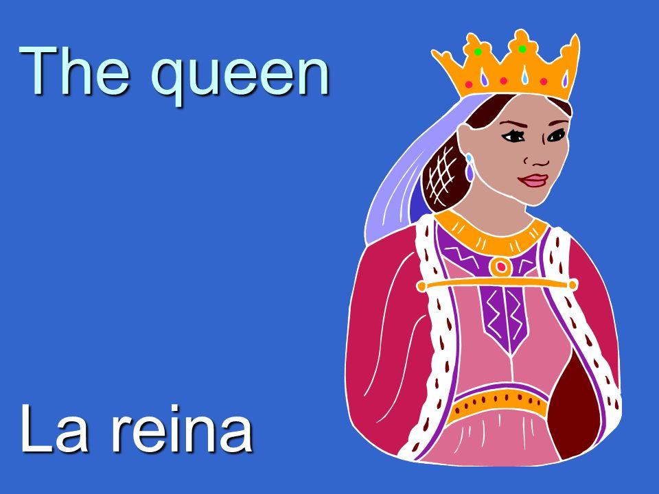 The queen La reina