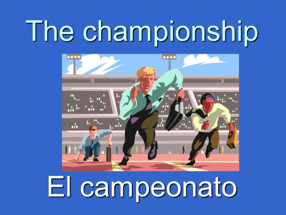 The championship El campeonato