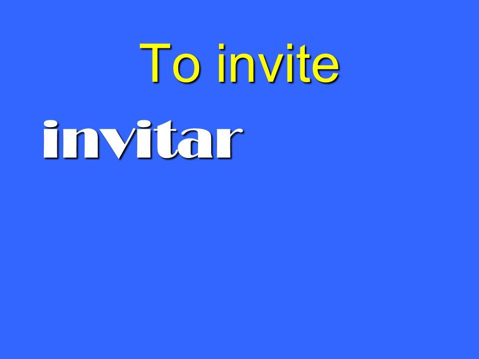 To invite invitar