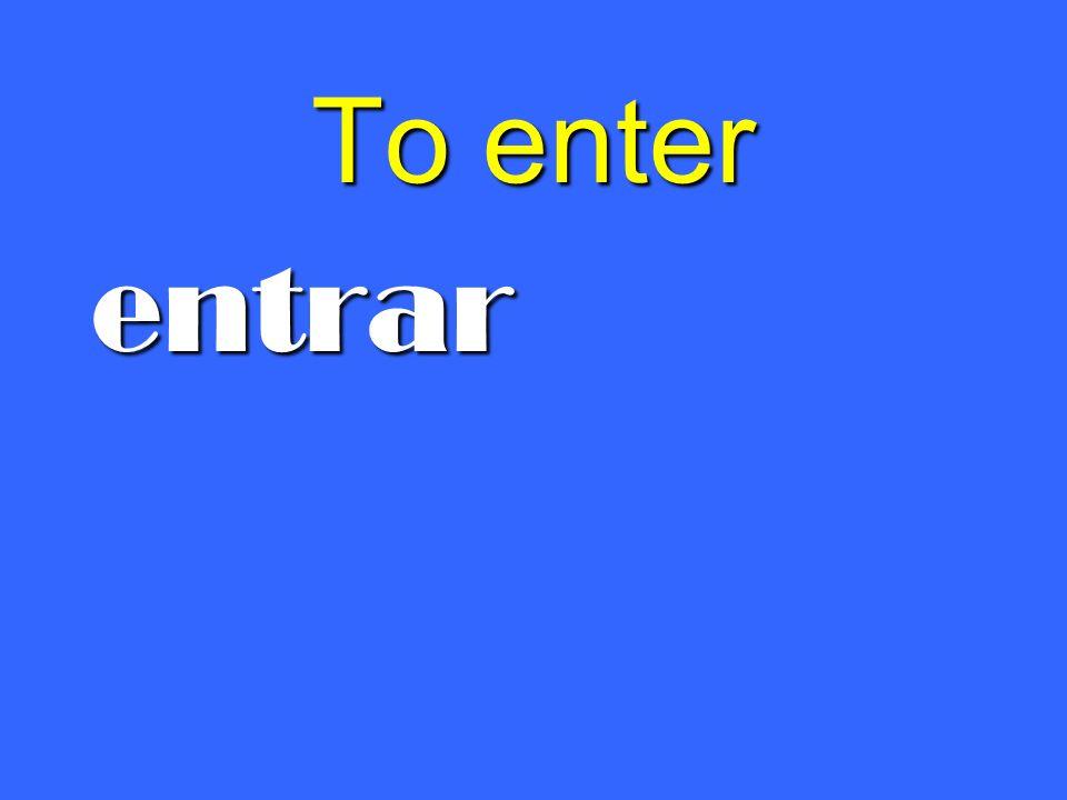 To enter entrar