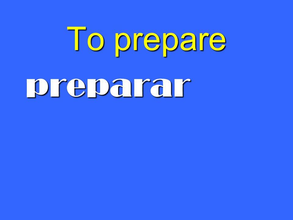 To prepare preparar