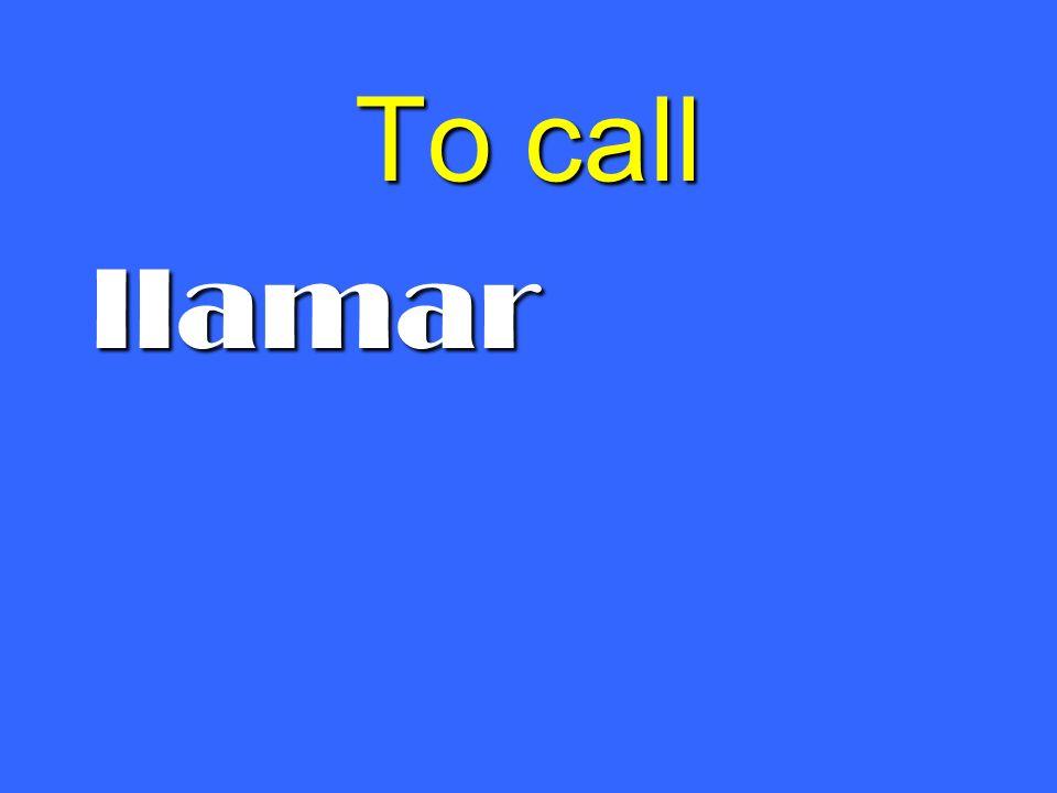 To call llamar