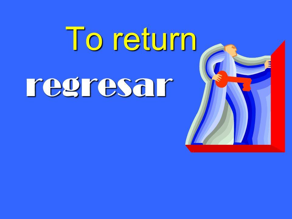 To return regresar