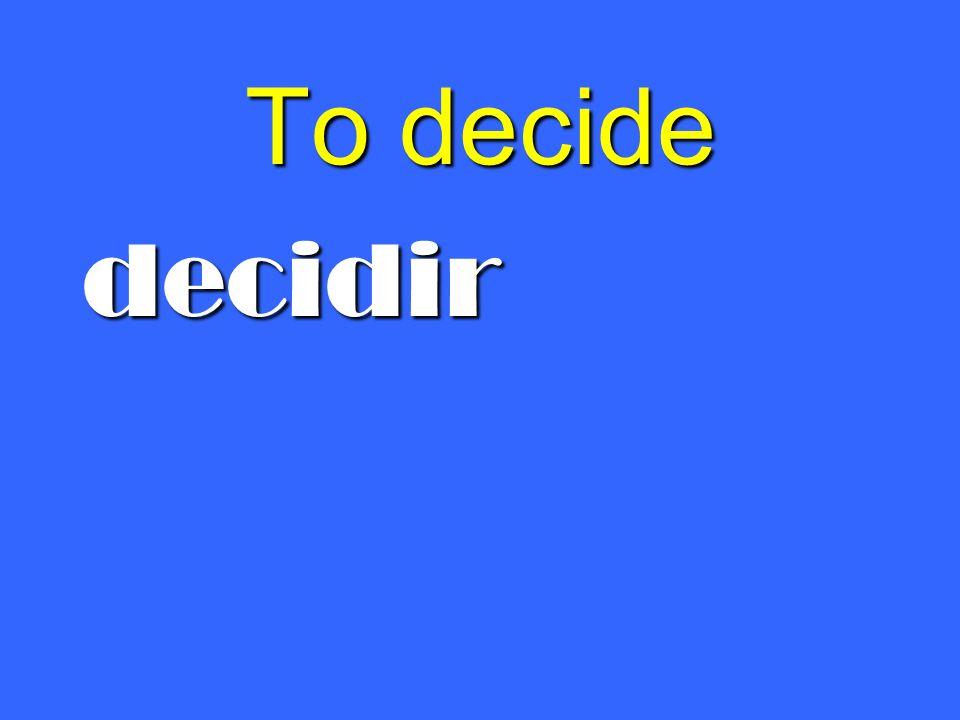 To decide decidir