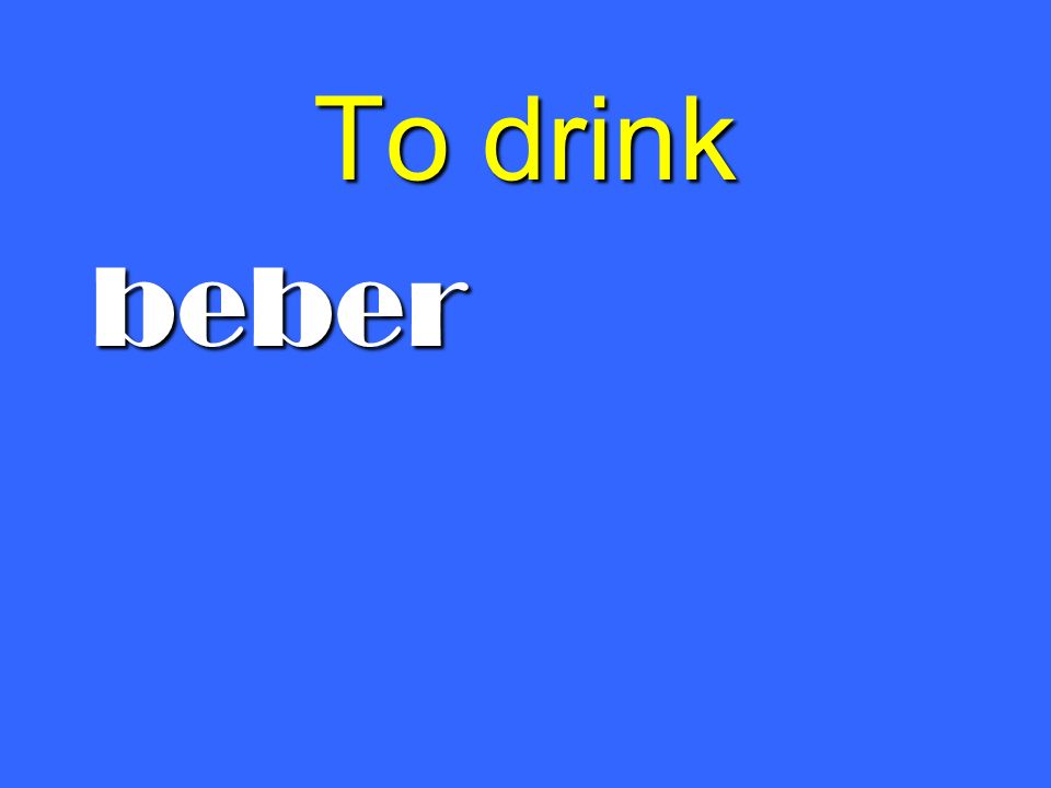 To drink beber