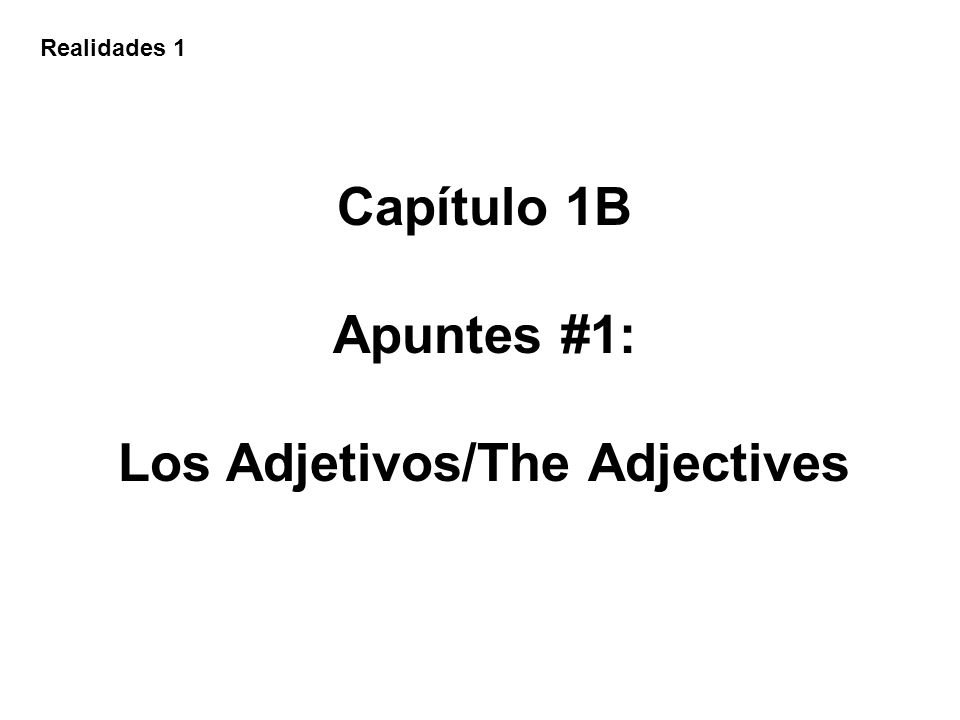 What is an adjective (adjetivo).