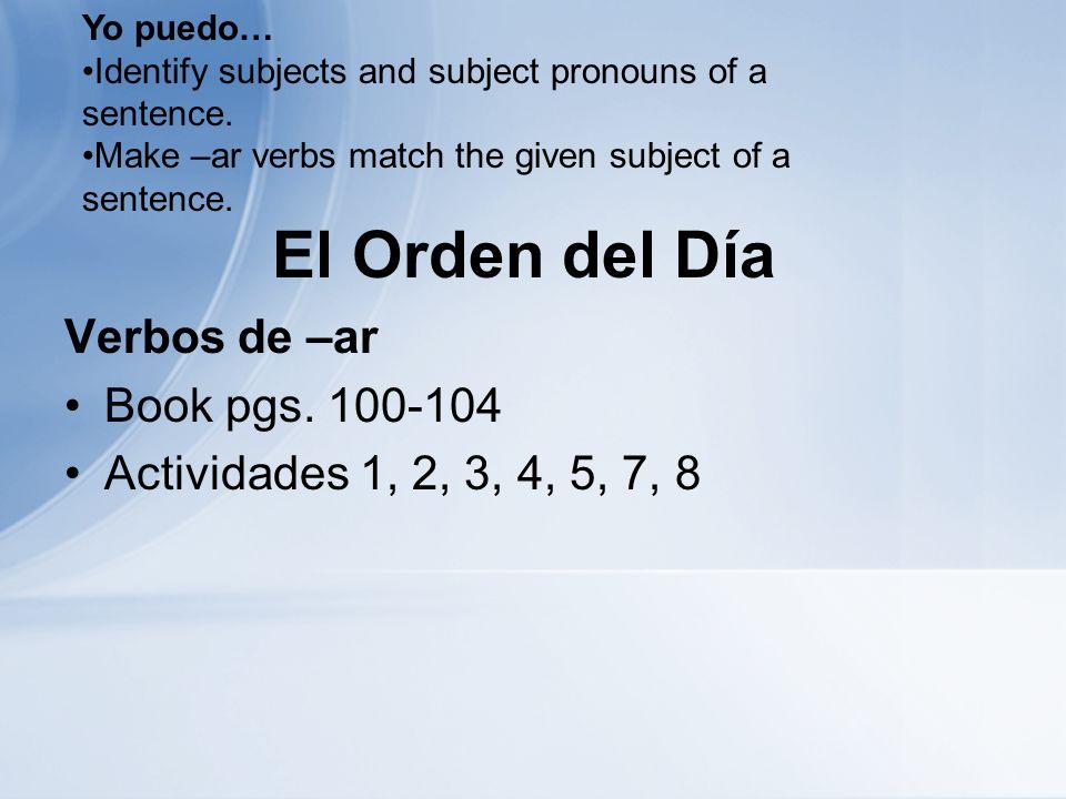 El Orden del Día Verbos de –ar Book pgs.