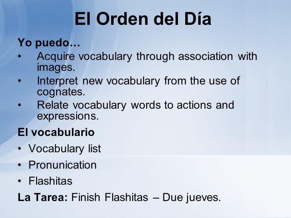 El Orden del Día Yo puedo… Acquire vocabulary through association with images.