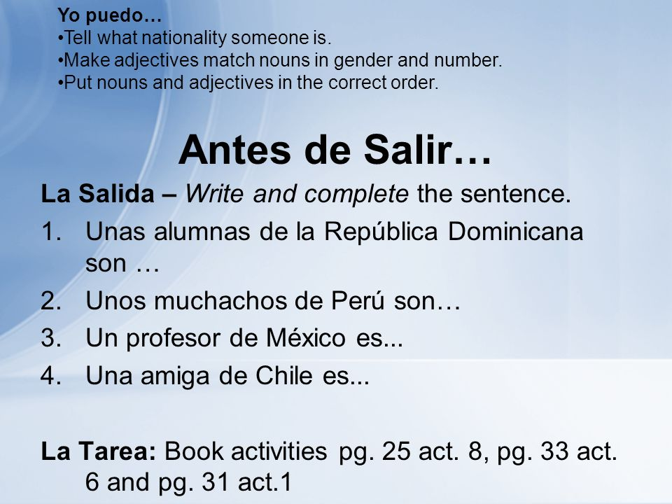 Antes de Salir… La Salida – Write and complete the sentence.