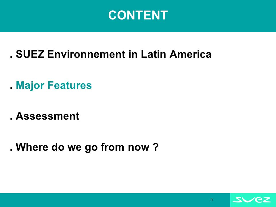 5 CONTENT. SUEZ Environnement in Latin America. Major Features.