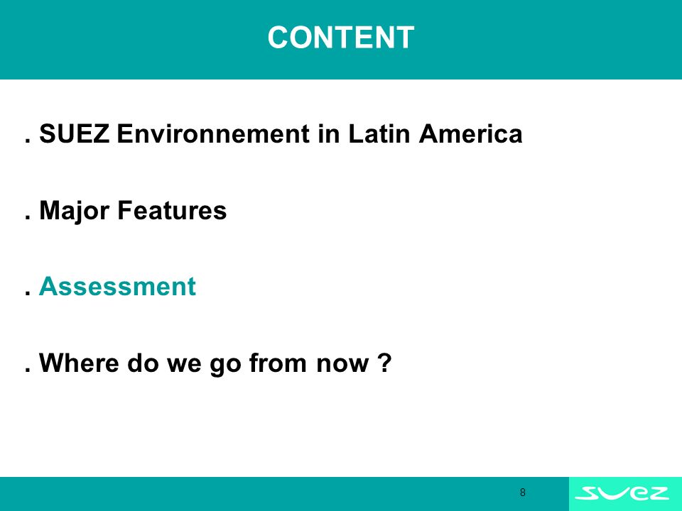 8 CONTENT. SUEZ Environnement in Latin America. Major Features.