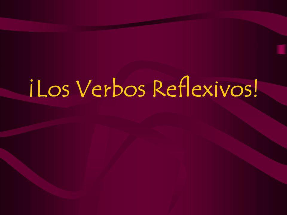 ¡Los Verbos Reflexivos!