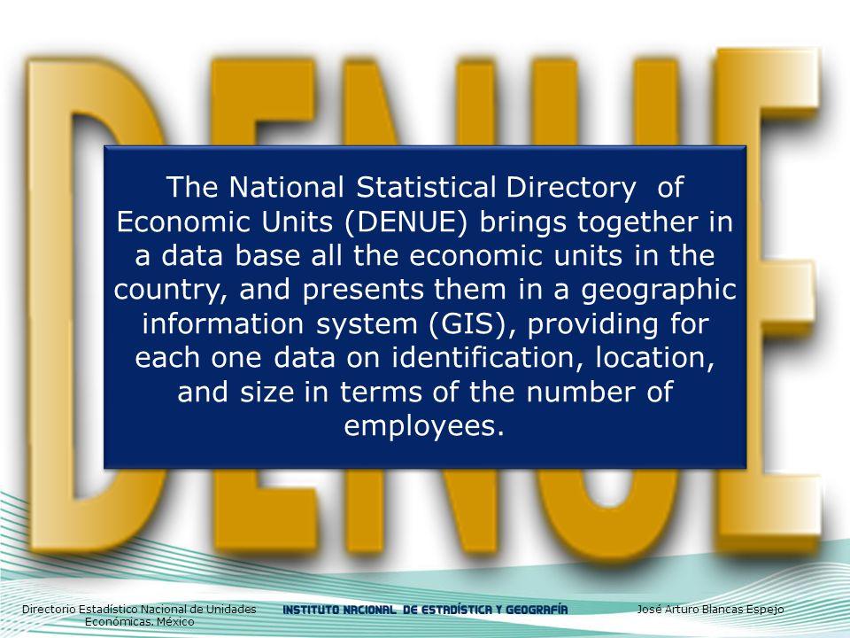 Or just a specific activity sector: in this case, manufacturing Directorio Estadístico Nacional de Unidades Económicas.