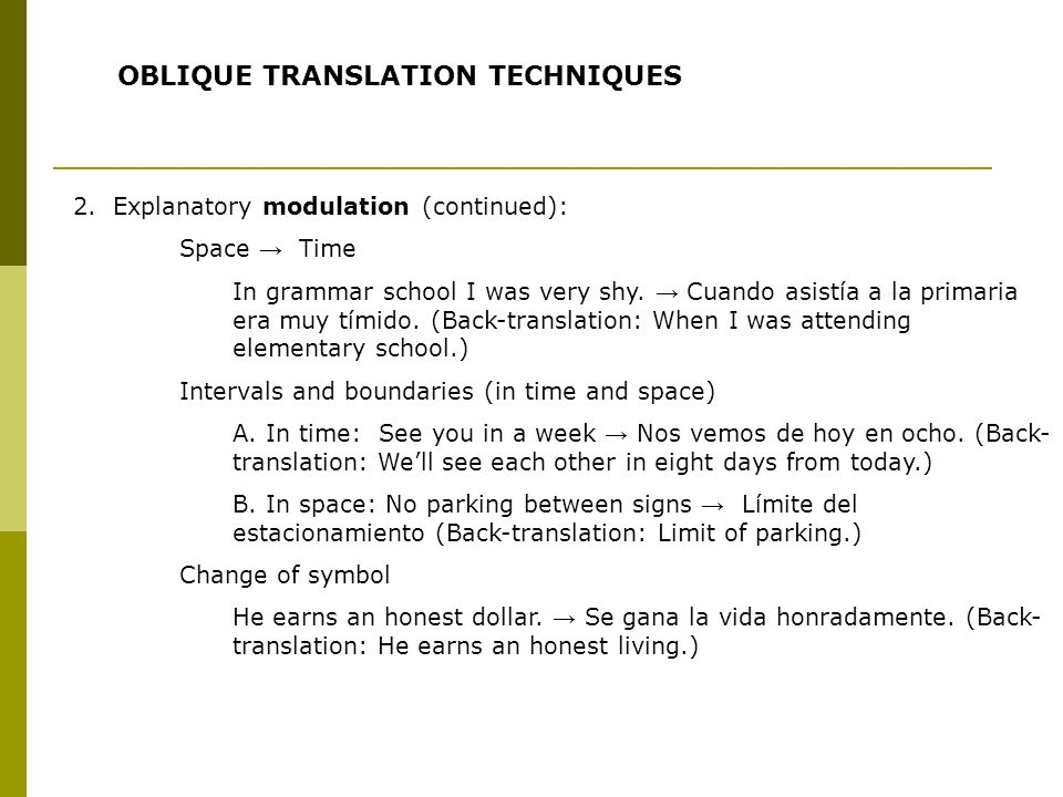2. Explanatory modulation (continued): Space Time In grammar school I was very shy.