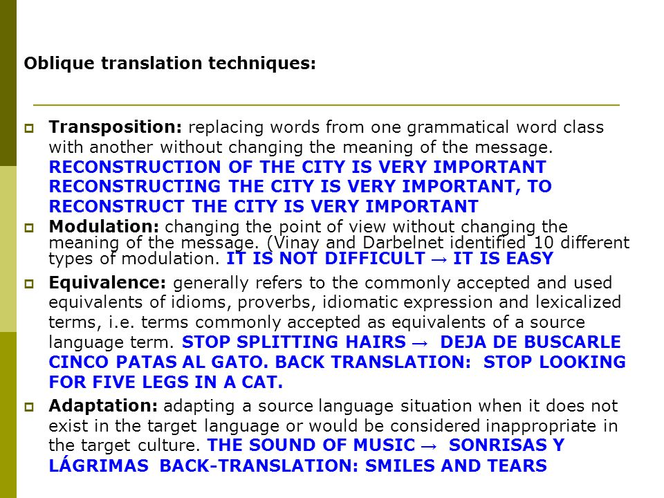 Oblique translation techniques: Transposition: replacing words from one grammatical word class with another without changing the meaning of the messag