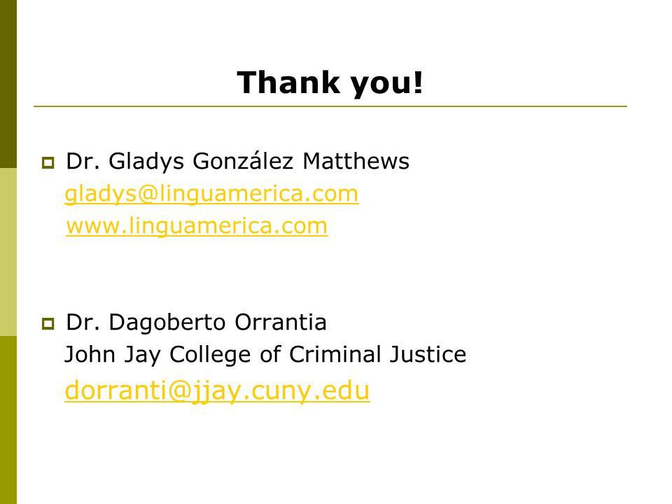 Thank you. Dr. Gladys González Matthews gladys@linguamerica.com www.linguamerica.com Dr.