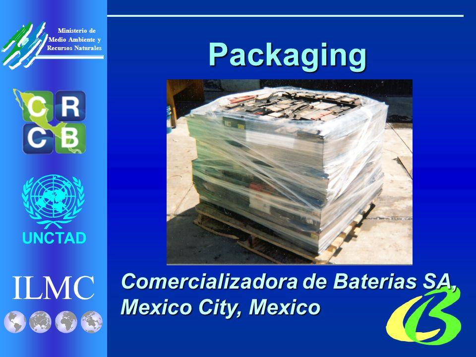 ILMC UNCTAD Ministerio de Medio Ambiente y Recursos Naturales Comercializadora de Baterias SA, Mexico City, Mexico Packaging