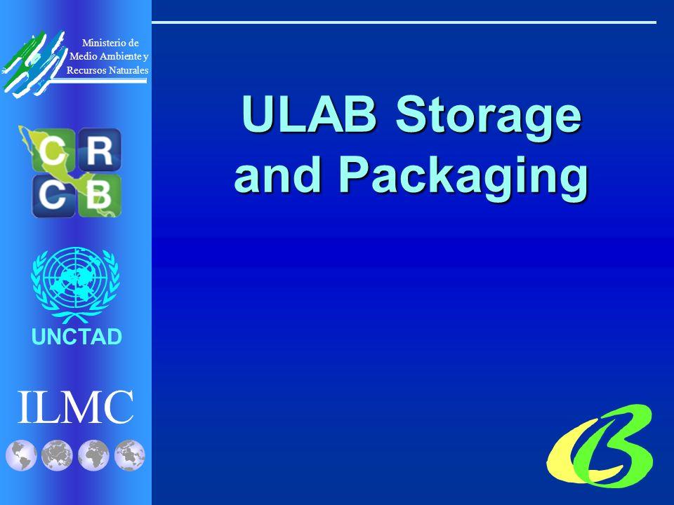 ILMC UNCTAD Ministerio de Medio Ambiente y Recursos Naturales ULAB Storage and Packaging