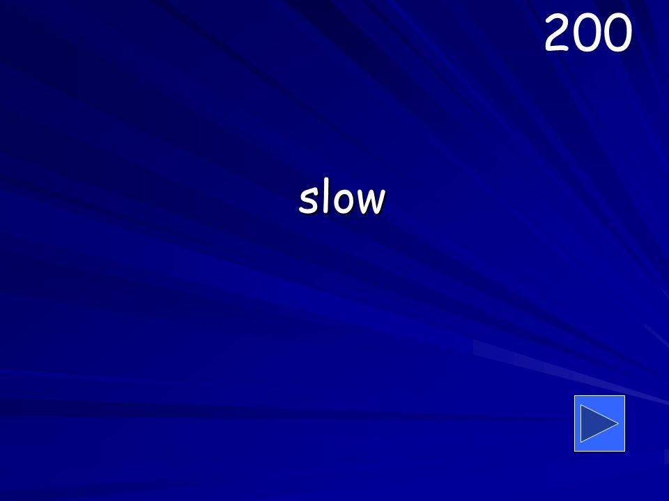 slow 200