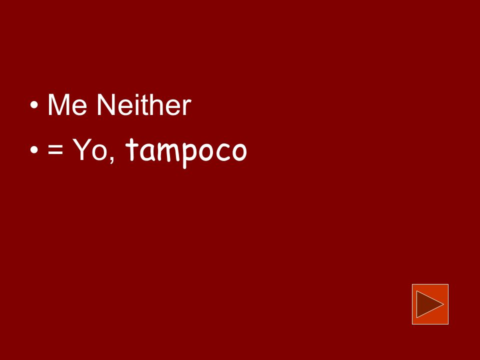 Me Neither = Yo, tampoco