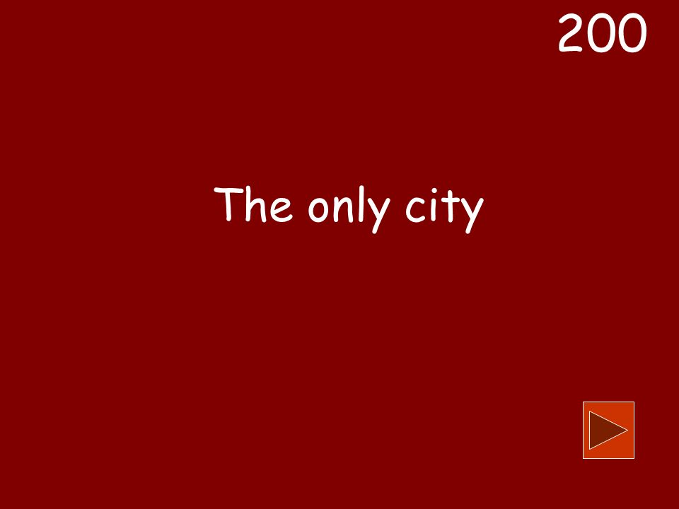 The only city 200