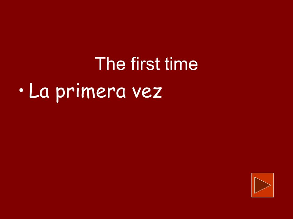 The first time La primera vez