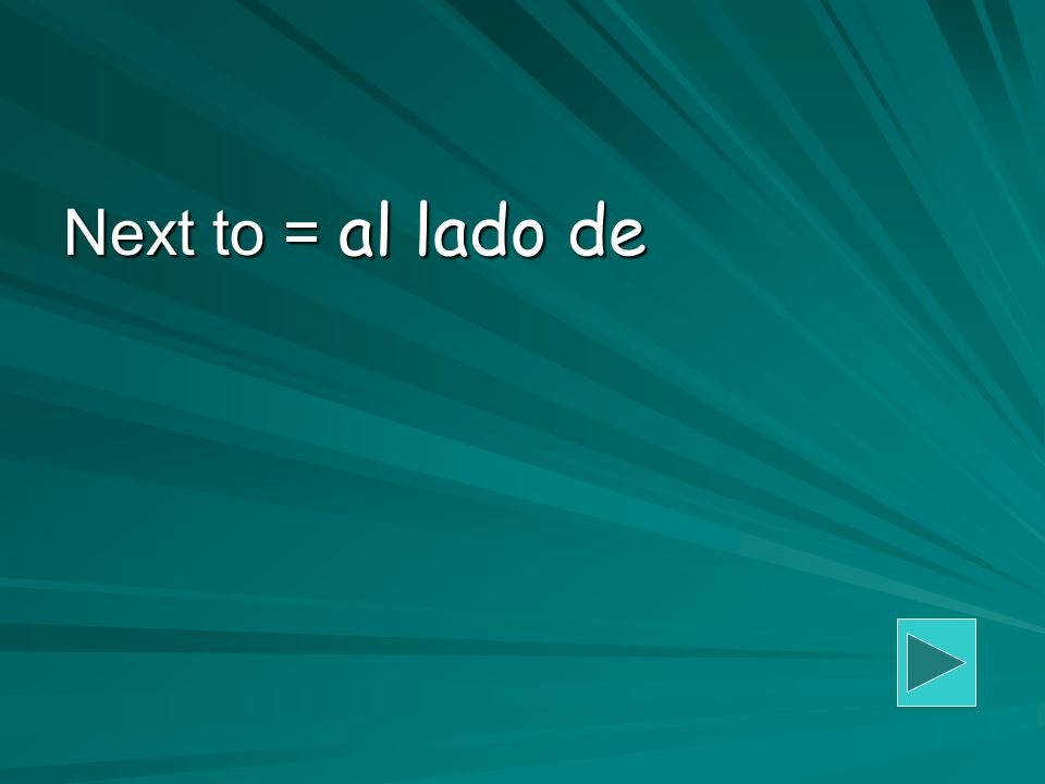 Next to = al lado de